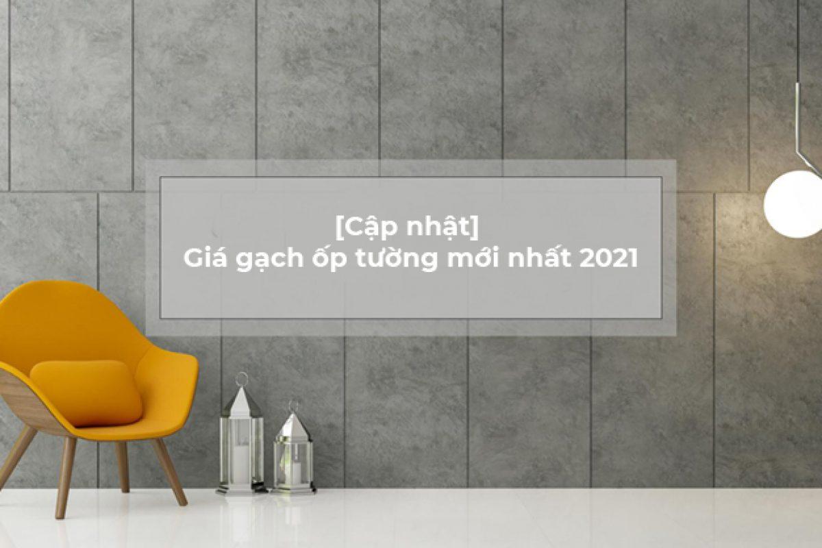 [Cập nhật] Giá gạch ốp tường mới nhất 2021